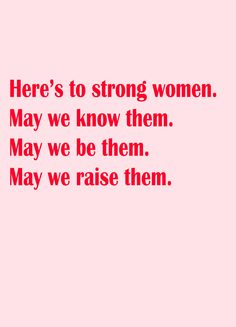 Here's to strong women. May we raise them. Feminist Quotes, Feminist Art, Inspirational Quotes For Women, Strong Women Quotes, Feminist Movement, Woman Illustration, Grl Pwr, Intersectional Feminism, Pretty Words