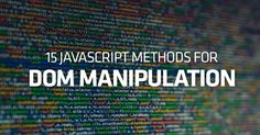 15 JavaScript Methods For DOM Manipulation for Web Developers - Hongkiat Computer Coding For Kids, Computer Programming Languages, Coding Jobs, Coding Class, Javascript Methods, Web Languages, Coding For Beginners, Important Facts, Deep Learning