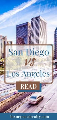 San Diego vs Los Angeles they are both known to feature beautiful landscapes, great weather,