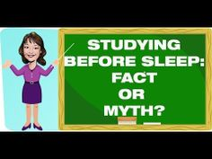 Studying before Sleep? Myth or Fact?