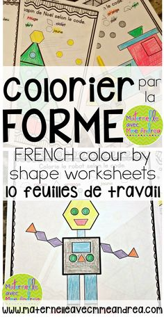 Colorier par la forme | FRENCH colour by shape worksheets | maternelle |mathématiques | feuilles de travail | les formes