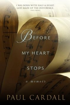 Before My Heart Stops: A Memoir by Paul Cardall,http://www.amazon.com/dp/1606418181/ref=cm_sw_r_pi_dp_BZHOsb1ZB2J9VEG0