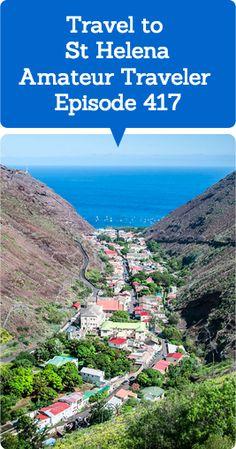 Travel to Saint Helena – Amateur Traveler Episode 417 (podcast)