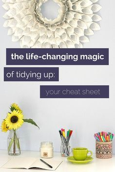The life-changing magic of tidying up: your cheat sheet. If you want to tidy up once and for all, this is the best kick in the pants you can get for ten bucks.