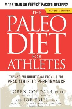 The Paleo Diet for Athletes: The Ancient Nutritional Formula for Peak Athletic Performance | IamLosingWeightToday.com | Supplements & Diets to Lose Weight Fast