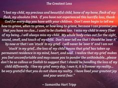 The Greatest Loss...there is no greater loss than losing your precious child.  This says it so well.