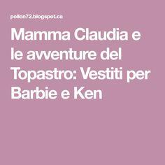 Mamma Claudia e le avventure del Topastro: Vestiti per Barbie e Ken