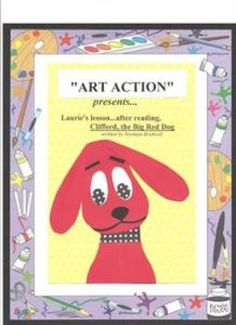 """ART  ACTION"", Craftivity,  After Reading Clifford, the Bi"