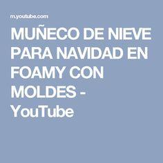 MUÑECO DE NIEVE PARA NAVIDAD EN FOAMY CON MOLDES - YouTube