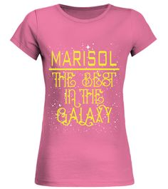 # MARISOL THE BEST IN THE GALAXY .  MARISOL THE BEST IN THE GALAXY  A GIFT FOR THE SPECIAL PERSON  It's a unique tshirt, with a special name!   HOW TO ORDER:  1. Select the style and color you want:  2. Click Reserve it now  3. Select size and quantity  4. Enter shipping and billing information  5. Done! Simple as that!  TIPS: Buy 2 or more to save shipping cost!   This is printable if you purchase only one piece. so dont worry, you will get yours.   Guaranteed safe and secure checkout via…