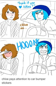 yes life is strange Chloe is me>>> This is me and my friends, most of them are very... interesting