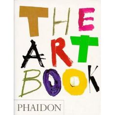 The Art Book: Amazon.co.uk: Phaidon: Books