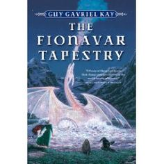 Guy Gavriel kay - The Fionavar Tapestry