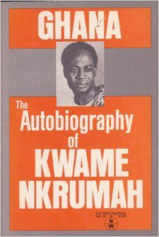 Ghana : The Autobiography of Kwame Nkrumah: Kwame Nkrumah: 9780717802944: Amazon.com: Books