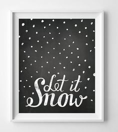 Winter printable Christmas wall art in chalkboard style Let it Snow wall art available in different sizes and format.  You will receive 4