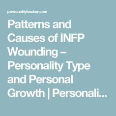 Patterns and Causes of INFP Wounding – Personality Type and Personal Growth   Personality Hacker