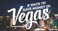 It's easy to blow all your cash in Sin City. With our 8 ways to save money in Vegas guide, you don't have to be a high roller to enjoy what we have to offer. What happens in Vegas stays in Vegas, and that doesn't have to be your money. #Infographic