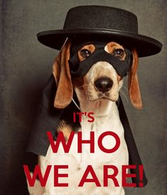 IT'S WHO WE ARE!