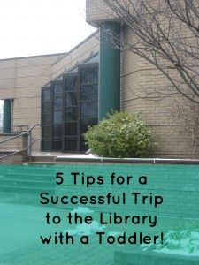 5 Tips for a Successful Trip to the Library with a Toddler from Growing Book by Book