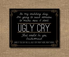 Bridesmaid Card | Don't Let Me Cry | Bridal Maid Invitation | Asking My Bridesmaids | Will You Be My Bridesmaid Funny | Will You Be My Card