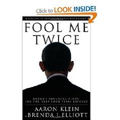Fool Me Twice: Obama's Shocking Plans for the Next Four Years Exposed   Aaron Klein