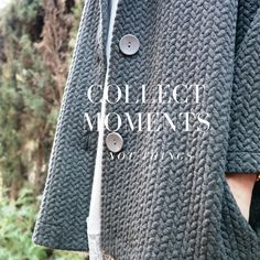 Collect moments, not things #egatex #cozytime #cosy