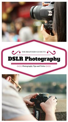 The Beginner's Guide to DSLR Photography: Photography Tips