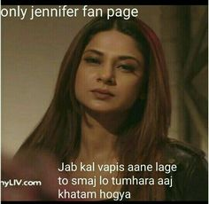 I am very big fan of Jennifer Maya Quotes, Crazy Quotes, Sassy Quotes, New Quotes, Attitude Quotes, Qoutes, Love Hurts Quotes, Hurt Quotes, Jennifer Winget Beyhadh