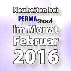 Die News von Permatrend. Als PDF zum download gibts hier: http://pe-t.ch/n1602dl