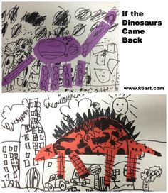 'If the Dinosaurs Came Back' - drawing and collage project for kinder and first grade based on book. Teaches line, shape and pattern.