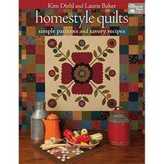 Homestyle Quilts: Simple Patterns and Savory Recipes *** Check out the image by visiting the link.