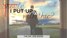 [PODCAST] Should I Put Up With This From My Spouse- The Dr. Joe Show Podcast