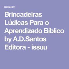 Brincadeiras Lúdicas Para o Aprendizado Bíblico by A.D.Santos Editora - issuu