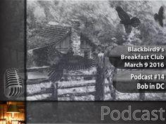 Bob in DC - Blackbird9 Breakfast Club Podcast - Helpful Tidbits