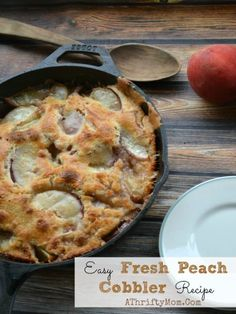 Easy Fresh Peach Cobbler Recipe, Easy dessert that is amazing and will have you coming back for more, Fall dessert ideas