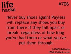 Life Hacks ~ Never buy shoes again! Payless will replace any shoes you buy . - Life Hacks ~ Never buy shoes again! Payless will replace any shoes you buy … Life Hacks - Hack My Life, Simple Life Hacks, Useful Life Hacks, School Life Hacks, Uni Life, College Life, Life Cheats, The More You Know, The Help