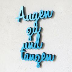 3D Schriftzug aus Holz für Tänzer / 3d wooden lettering as home decor, close your eyes and dance made by Nogallery via DaWanda.com