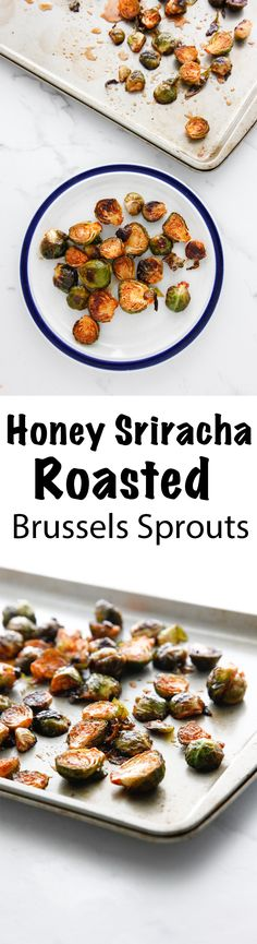 Honey Sriracha Roasted Brussels Sprouts via @thebrooklyncook