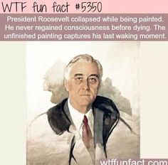 President Franklin Roosevelt's unfinished painting - ~WTF? not-so-fun facts Wow Facts, Wtf Fun Facts, True Facts, Funny Facts, 9gag Funny, The More You Know, Just For You, Interesting History, Interesting Facts
