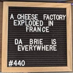 A cheese factory exploded in France. Da Brie is everywhere! A cheese factory exploded in France. Da Brie is everywhere! The post A cheese factory exploded in France. Da Brie is everywhere! appeared first on Welcome! Corny Jokes, Funny Puns, Haha Funny, Funny Quotes, Funny Stuff, Tgif Funny, Funny Weekend, Cheesy Jokes, Weekend Quotes