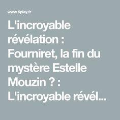 L'incroyable révélation : Fourniret, la fin du mystère Estelle Mouzin ? : L'incroyable révélation : Fourniret, la fin du mystère Estelle Mouzin ? - 21/11/2019- 6play