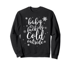 Baby It's Fucking Cold Outside Winter Snow Snowflake Sweatshirt Baby It's Fucking Cold Outside Bride Sweatshirt, Graphic Sweatshirt, Santas Favorite Ho, Bachelorette Party Shirts, Gifts For Wedding Party, Grandma Gifts, Holiday Outfits, Holiday Gifts, Christmas Gifts