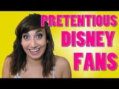 PRETENTIOUS DISNEY FANS - YouTube  100% me all the way. Pin if this is you.