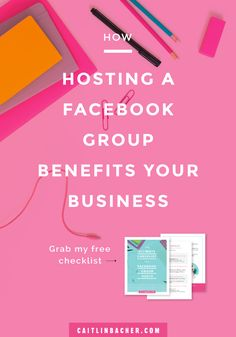 How Hosting A Facebook Group Benefits Your Business | Facebook Groups | Social Media Tips | caitlinbacher.com