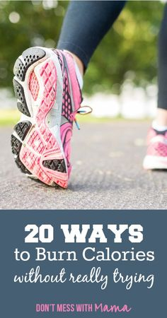 20 Ways to Burn Calories Without Really Trying #health #fitness - DontMesswithMama.com