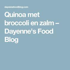 Quinoa met broccoli en zalm – Dayenne's Food Blog