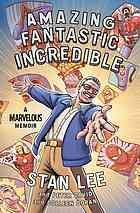 Amazing Fantastic Iincredible : a Marvelous Memoir by Stan Lee, Peter David, and Colleen Doran.    Graphic memoir about the career of Stan Lee, the American comic book writer, editor, publisher, and former president and chairman of Marvel Comics.