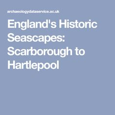 England's Historic Seascapes: Scarborough to Hartlepool