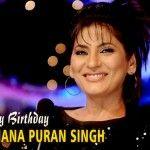 Happy birthday to Archana Puran Singh