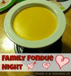 Family Fondue Night - Structure in an Unstructured Life